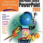 How to Do Everything with Microsoft Office PowerPoint 200