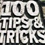 100 Tips and Tricks