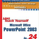 Teach Yourself PowerPoint 2003 in 24 Hours