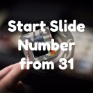 Start Slide Number from 31