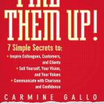 Fire Them Up!: Conversation with Carmine Gallo