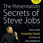 The Presentation Secrets of Steve Jobs: The Carmine Gallo Interview