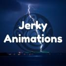 Jerky Animations