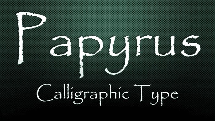 Explore Fonts: Papyrus