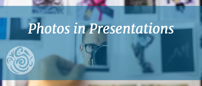 Photos in Presentations
