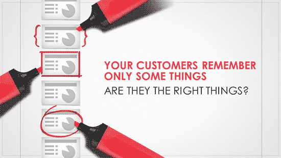 Your Customers Remember Only Some Things