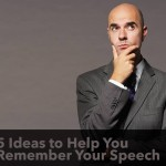 5 Ideas to Help You Remember Your Speech