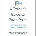 A Trainer's Guide to PowerPoint: Conversation with Mike Parkinson