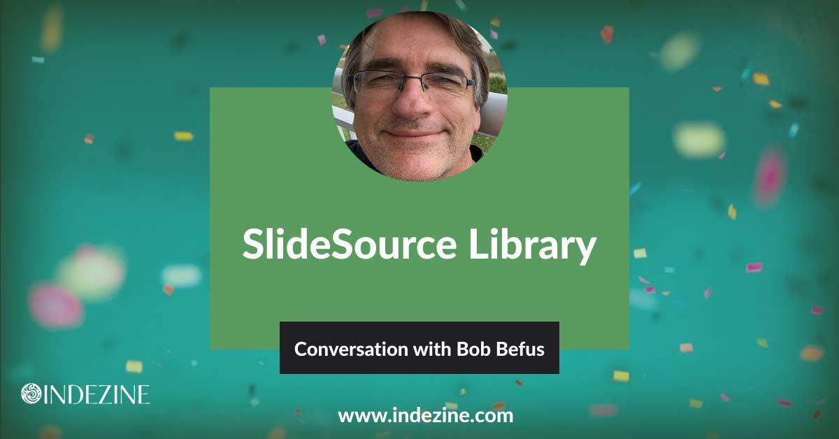 SlideSource Library: Conversation with Bob Befus