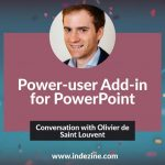 Power-user Add-in for PowerPoint: Conversation with Olivier de Saint Louvent