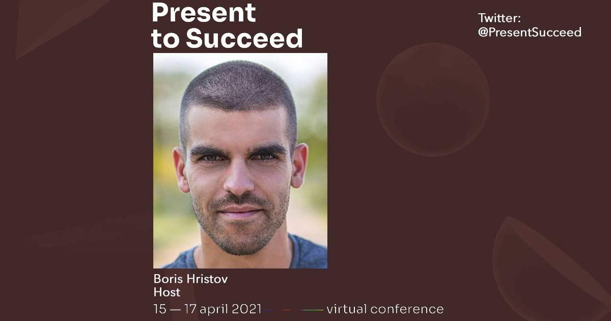 Present to Succeed 2021: Conversation with Boris Hristov