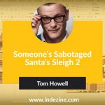 Someone's Sabotaged Santa's Sleigh 2: Conversation with Tom Howell