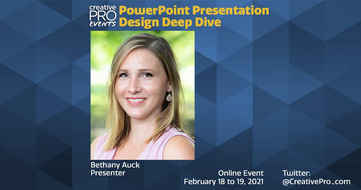PowerPoint Presentation Design Deep Dive 2021: Conversation with Bethany Auck