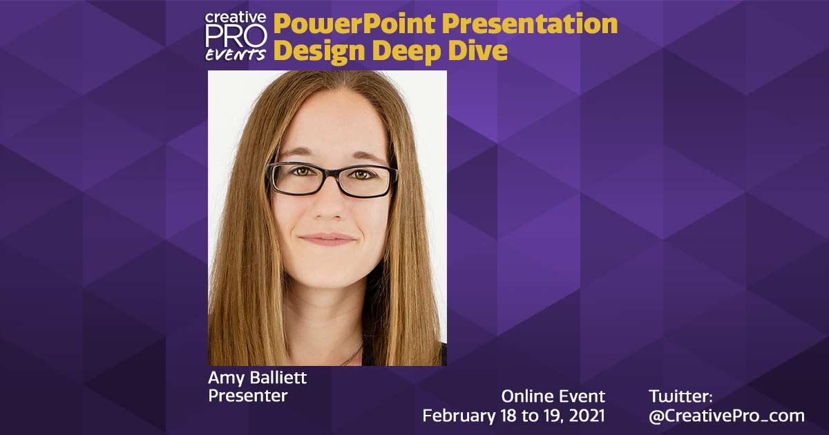 PowerPoint Presentation Design Deep Dive 2021: Conversation with Amy Balliett