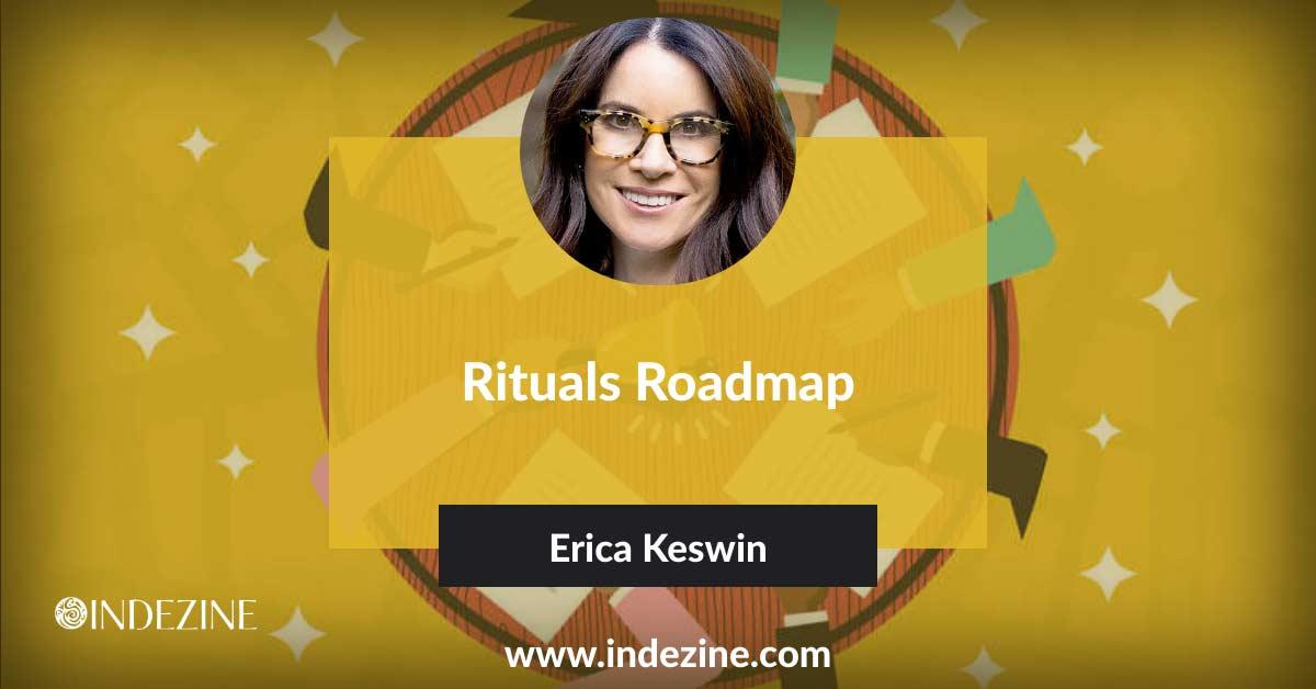 Rituals Roadmap: Conversation with Erica Keswin