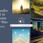 Insert Audio (Sound) in PowerPoint 2016 for Mac