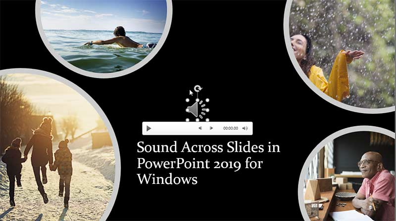 Sound Across Slides in PowerPoint 2019 for Windows