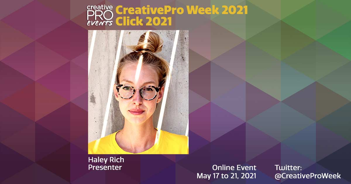 CreativePro Week and Click 2021: Conversation with Haley Rich