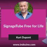 SignageTube Free for Life: Conversation with Kurt Dupont